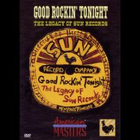 Good Rockin' Tonight<br>The Legacy Of Sun Records